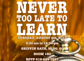 Adult Re-Entry Orientation: Never Too Late to Learn, Tuesday, Aug. 4, 9:30 a.m. - 12:30 p.m., Griffin Gate, Bldg. 60