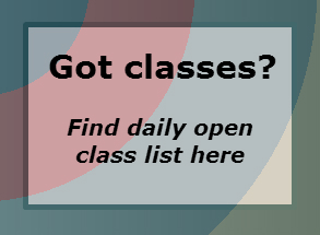 Got classes? Find daily open class list here