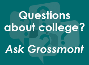 Questions About College? Ask Grossmont.